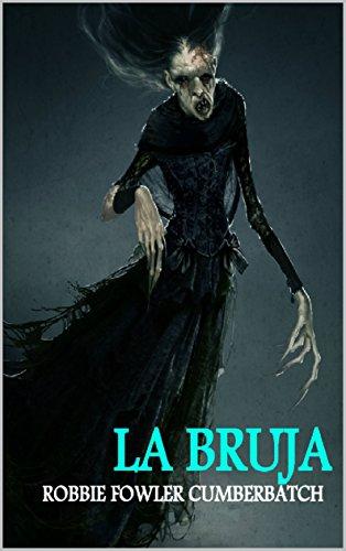 La Bruja, un cuento de Terror: Libro sobre brujas (Spanish (Un Cuento De Halloween)