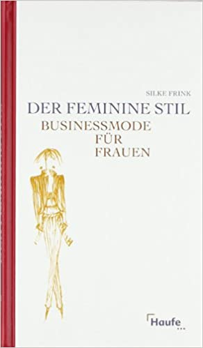 Der Feminine Stil Business Mode Fur Frauen Silke Frink Amazon