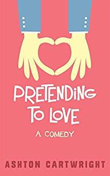 Pretending to Love by [Cartwright, Ashton]
