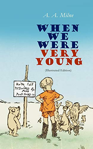When We Were Very Young (Illustrated Edition): Children's Book of Poetry & Verses by [Milne, A. A.]