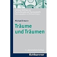 Träume und Träumen (Lindauer Beiträge zur Psychotherapie und Psychosomatik)