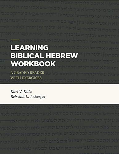 Learning Biblical Hebrew Workbook: A Graded Reader with Exercises