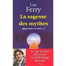 Apprendre à vivre - Tome 2: La sagesse des mythes