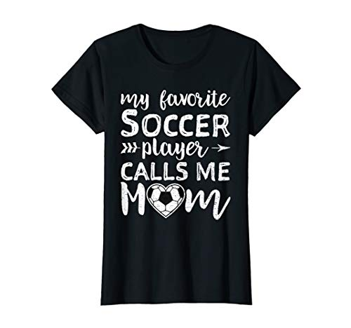 Womens My Favorite Soccer Player Calls Me Mom Shirt (Best Professional Soccer Players)