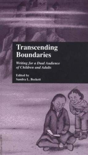 Transcending Boundaries: Writing for a Dual Audience of Children and Adults (Children's Literature and Culture)