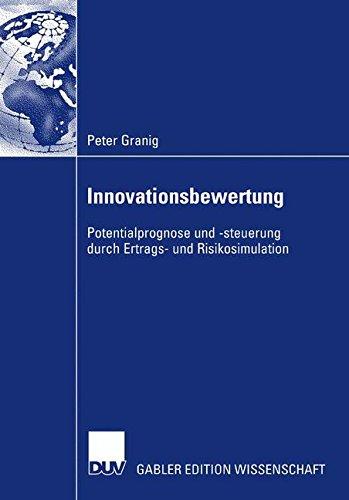 Innovationsbewertung: Potentialprognose und -steuerung durch Ertrags- und Risikosimulation (German Edition)