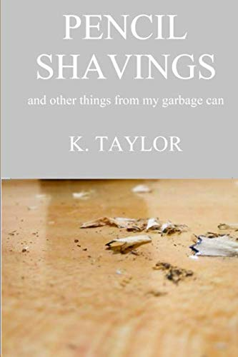 Read Online Pencil Shavings - And Other Things From My Garbage Can pdf epub