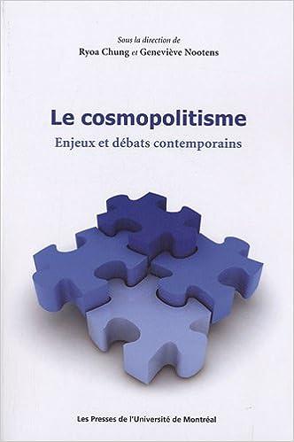 Télécharger en ligne Le cosmopolitisme : Enjeux et débats contemporains epub pdf