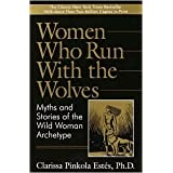 Women Who Run with the Wolves Publisher: Ballantine Books