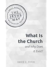 What Is the Church and Why Does It Exist?