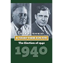 A Third Term for FDR  The Election of 1940
