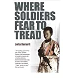 Where Soldiers Fear to Tread: At Work in the Fields of Anarchy (Paperback) - Common