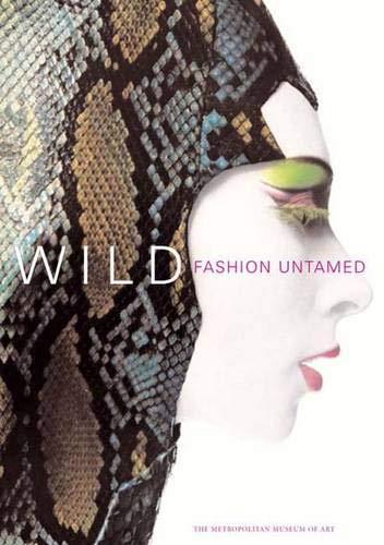 (Wild: Fashion Untamed (Metropolitan Museum of Art Series))