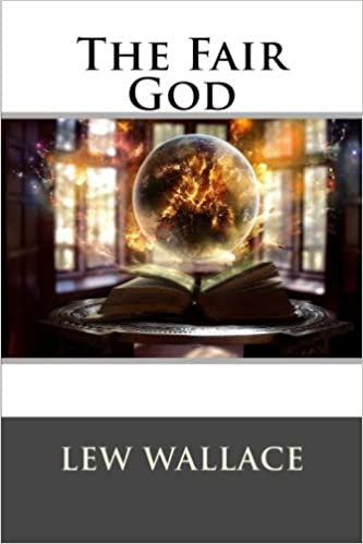 The Fair God Lew Wallace 9781516865253 Amazon Books