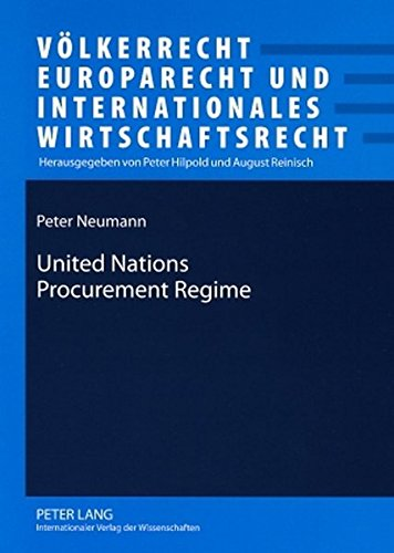 United Nations Procurement Regime: Description and Evaluation of the Legal Framework in the Light of International Stand