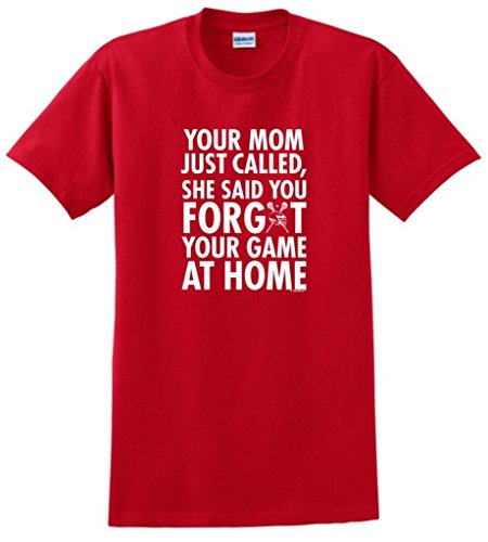 Your Mom Called You Forgot Your Game Lacrosse T-Shirt 4XL Red ()