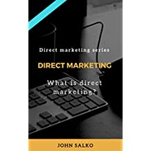 Direct marketing: What is direct marketing? (Direct marketing series )