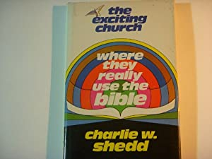 Hardcover The Exciting Church: Where They Really Use the Bible Book