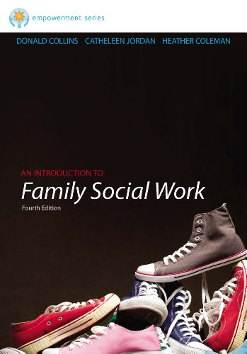 Brooks/Cole Empowerment Series: An Introduction to Family Social Work (SW 393R 3- Theories and Methods of Family Intervention)