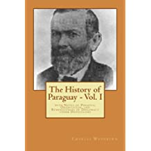The History of Paraguay - Vol. I