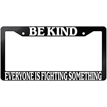 Amazoncom Be Kind Everyone Is Fighting Something Chrome Plastic