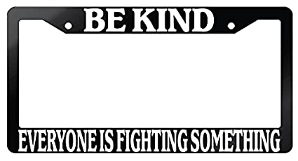 Amazoncom Be Kind Everyone Is Fighting Something Glossy Black