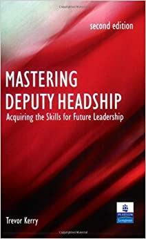 Book Mastering Deputy Headship: Acquiring the Skills for Future Leadership by Trevor Kerry (2005-09-08)