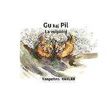 Gu kaj Pil: La vulpidoj (French Edition)