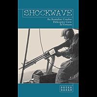 Shockwave-An Australian Combat Helicopter Crew In Vietnam: An Australian Helicopter Crew in Vietnam