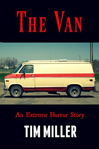 877f0c1a8b The Van  An Extreme Horror Story - Kindle edition by Tim Miller ...