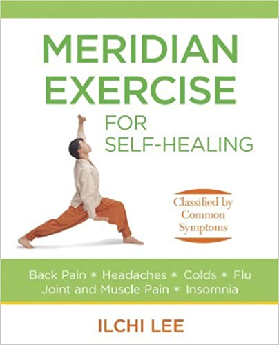 Book Meridian Exercise for Self-Healing (Paperback): Classified by Common Symptoms by Ilchi Lee (2010-03-01)