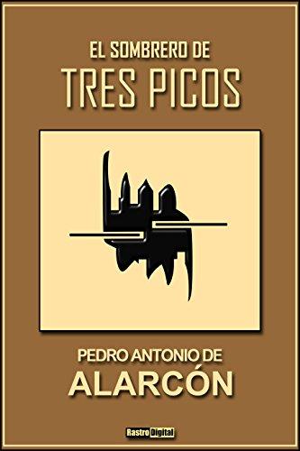El Sombrero de Tres Picos - Pedro Antonio de Alarcón  (Con Notas)(Biografía)(Ilustrado) (Spanish Edition)