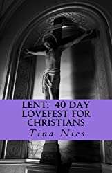 LENT: 40 Day LoveFest for Christians