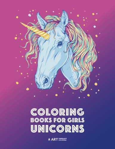 Coloring Books For Girls: Unicorns: Detailed Unicorn Drawings for Teenagers, Tweens, Girls, Boys, Adults, Relaxing Doodle Colouring Pages for Stress ... Gifts for Girls Ages 8-12, 11-14, 15 and up -