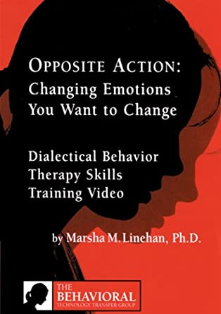 Amazon Opposite Action Changing Emotions You Want To Change