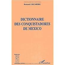 Dictionnaire des conquistadorsde mexico