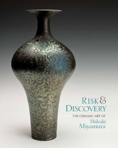 Ceramic Art - Risk & Discovery: The Ceramic Art of Hideaki Miyamura