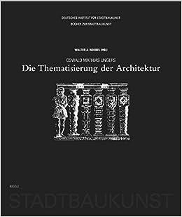 Oswald Mathias Ungers Die Thematisierung Der Architektur Bücher Zur