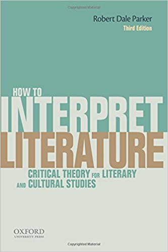 how to interpret literature critical theory for literary and  how to interpret literature critical theory for literary and cultural studies robert dale parker 9780199331161 com books