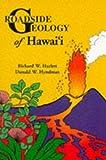 Roadside Geology of Hawai'i by Hazlett, Richard W., Hyndman, Donald W., Hazlett (1996) Paperback