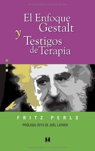 El enfoque Gestalt y testigos de terapia (Terapia Gestaltica) (Spanish Edition)
