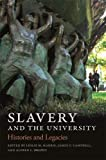 Books : Slavery and the University: Histories and Legacies