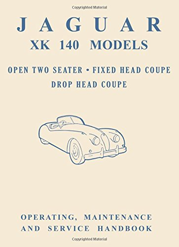 Jaguar XK140 Models Open 2-Seater Fixed Head Coupe Owner's Handbook (Official Owners' Handbooks)