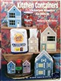 img - for Kitchen Containers Victorian Houses to Stitch (Plastic Canvas, Book 159) book / textbook / text book