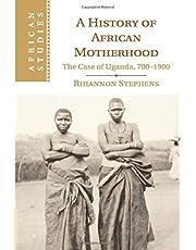 A History of African Motherhood: The Case of Uganda, 700–1900