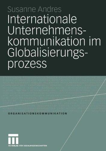 Internationale Unternehmenskommunikation im Globalisierungsprozess (Organisationskommunikation)