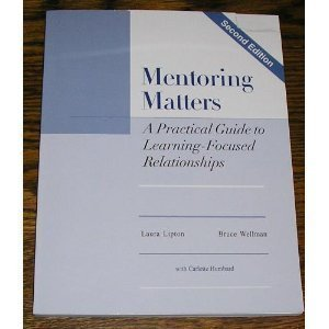 Mentoring Matters: A Practical Guide To Learning Focused Relationships 2nd (second) Edition by Laura Lipton, Bruce Wellman, Carrlette Humbard published by Miravia LLC (2003)