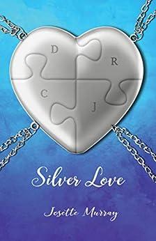Silver Love by [Murray, Josette]