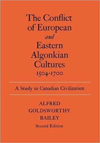 The Conflict of European and Eastern Algonkian Cultures, 1504-1700: A Study in Canadian Civilization (Heritage)