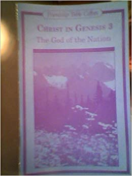 Christ in Genesis Volume III the God of the Nation Lesson